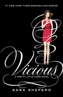 Pretty Little Liars #16: Vicious - Sara Shepard
