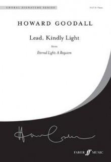 Lead, Kindly Light: From Eternal Light - A Requiem, Choral Octavo - Howard Goodall