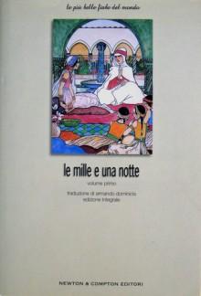 Le mille e una notte: Volume Primo - Anonymous