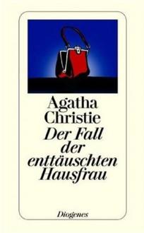 Der Fall der enttäuschten Hausfrau - Peter Naujack,Agatha Christie