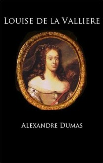 Louise de la Valliere (The Three Musketeers, Volume V) - Alexandre Dumas