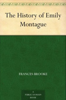 The History of Emily Montague - Frances Brooke