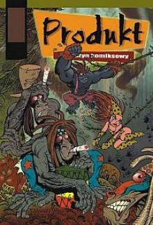 Produkt - 6 - (2/2001) - Rafał Skarżycki, Tomasz Lew Leśniak, Bartosz Minkiewicz, Michał Śledziński