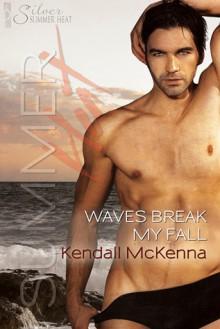 Waves Break My Fall - Kendall McKenna
