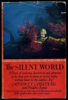 The Silent World - J. Y. Cousteau with Frederic Dumas