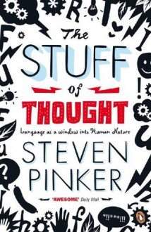 The Stuff of Thought: Language as a Window into Human Nature (Penguin Press Science) - Steven Pinker