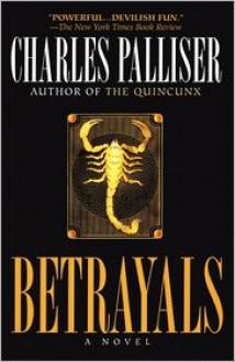 Betrayals - Charles Palliser