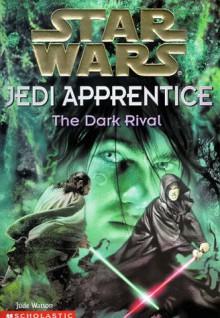 The Dark Rival - Jude Watson