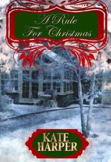 A Rule For Christmas - Kate Harper