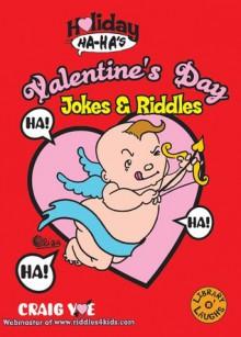 Holiday Ha-Ha's: Valentine's Day Jokes & Riddles - Craig Yoe