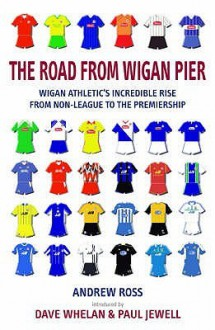 The Road From Wigan Pier - Andrew Ross