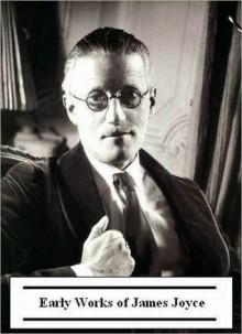 Early Works of James Joyce - Golgotha Press, James Joyce