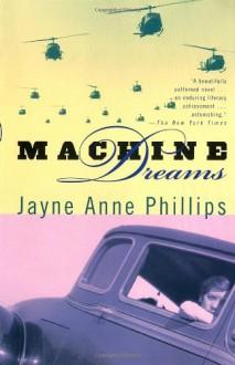 Machine Dreams - Jayne Anne Phillips
