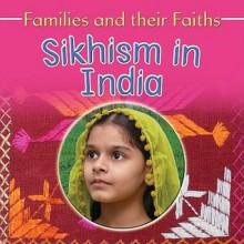 Sikhism in India - Frances Hawker, Mohini Kaur Bhatia, Bruce Campbell