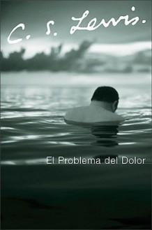 El problema del dolor - C.S. Lewis, Jose Luis Barco
