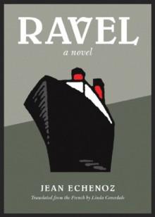 Ravel - Jean Echenoz,Linda Coverdale