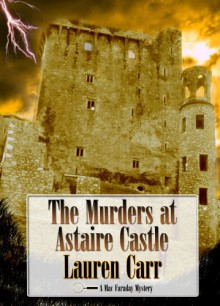 The Murders at Astaire Castle (A Mac Faraday Mystery) - Lauren Carr
