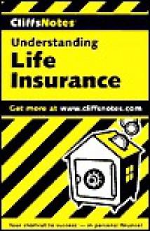 Understanding Life Insurance - CliffsNotes