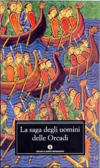 La saga degli uomini delle Orcadi - Anonymous, Marcello Meli