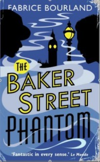 The Baker Street Phantom - Morag Young,Fabrice Bourland