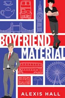 Boyfriend Material - Alexis Hall