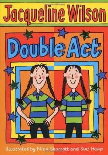 Double Act by Wilson. Jacqueline ( 2006 ) Paperback - Jacqueline Wilson