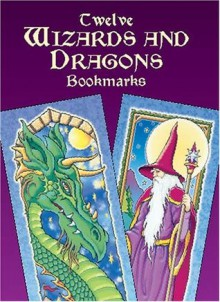 Twelve Wizards and Dragons Bookmarks (Dover Bookmarks) - Marty Noble