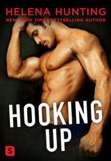 Hooking Up - Helena Hunting