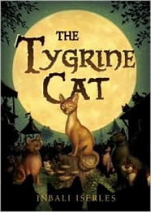 The Tygrine Cat - Inbali Iserles