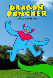 Dragon Puncher - James Kochalka
