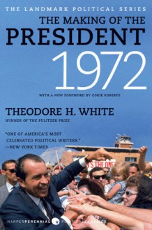 The Making of the President 1972 - Theodore H. White