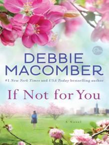 If Not for You: A Novel - Debbie Macomber