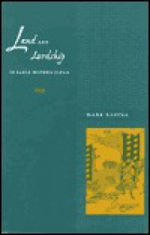 Land and Lordship in Early Modern Japan - Mark Ravina