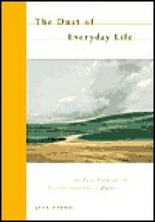 The Dust of Everyday Life: An Epic Poem of the Pacific Northwest - Jana Harris