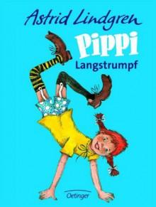 Pippi Langstrumpf - Astrid Lindgren,Cacilie Heinig,Rolf Rettich