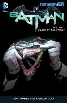 Batman, Vol. 3: Death of the Family - Scott Snyder,Greg Capullo,Jonathan Glapion