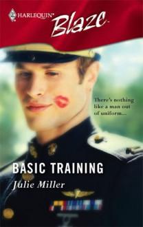 Basic Training (Harlequin Blaze, #238) - Julie Miller