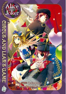 Alice in the Country of Joker: Circus and Liar's Game, Vol. 1 - QuinRose, Mamenosuke Fujimaru, Angela Liu