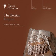 The Persian Empire - The Great Courses, Professor John W. Lee, The Great Courses