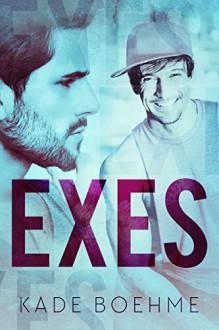 Exes - Kade Boehme,Jay Aheer,Rebecca Cartee