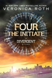 The Initiate: A Divergent Story - Veronica Roth