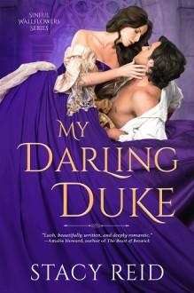 My Darling Duke (Sinful Wallflowers #1) - Stacy Reid