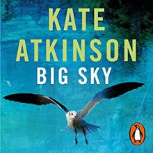 Big Sky (Jackson Brodie #5) - Kate Atkinson, Jason Isaacs