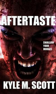 AFTERTASTE: An Extreme Horror Novel - Kyle M. Scott