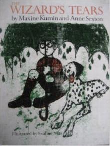The Wizard's Tears - Maxine Kumin, Anne Sexton, Evaline Ness