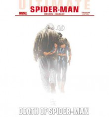 Ultimate Comics Spider-Man: Death of Spider-Man - Brian Michael Bendis, Mark Bagley
