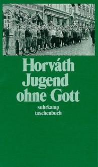 Jugend ohne Gott - Ödön von Horváth
