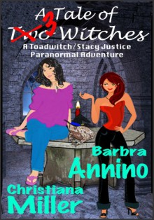A Tale of 3 Witches - Christiana Miller, Barbra Annino