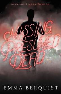 Missing, Presumed Dead - Emma Berquist