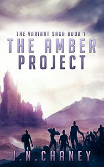 The Amber Project: A Dystopian Sci-fi Novel (The Variant Saga Book 1) - JN Chaney